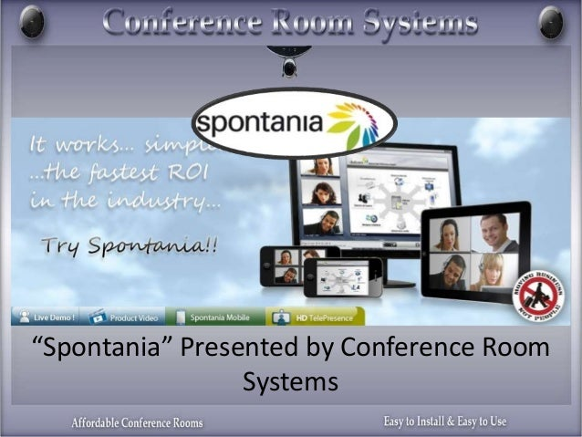 """""""Spontania"""" Presented by Conference Room Systems"""