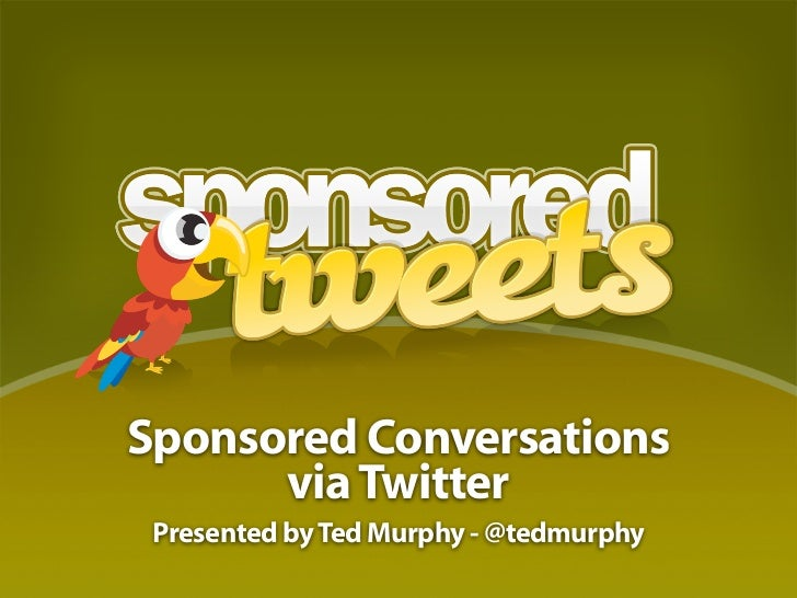 Sponsored Conversations       via Twitter  Presented by Ted Murphy - @tedmurphy