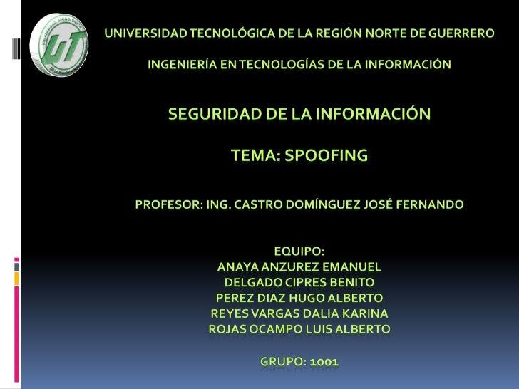 UNIVERSIDAD TECNOLÓGICA DE LA REGIÓN NORTE DE GUERRERO<br />INGENIERÍA EN TECNOLOGÍAS DE LA INFORMACIÓN<br />SEGURIDAD DE ...