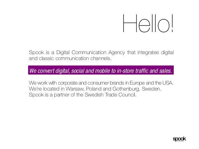 Hello!Spook is a Digital Communication Agency that integrates digitaland classic communication channels.We convert digital...