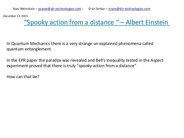 """""""Spooky action from a distance """" – Albert Einstein In Quantum Mechanics there is a very strange un explained phenomena cal..."""