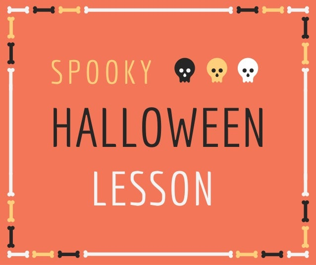 SPOOKY HALLOWEEN LESSON
