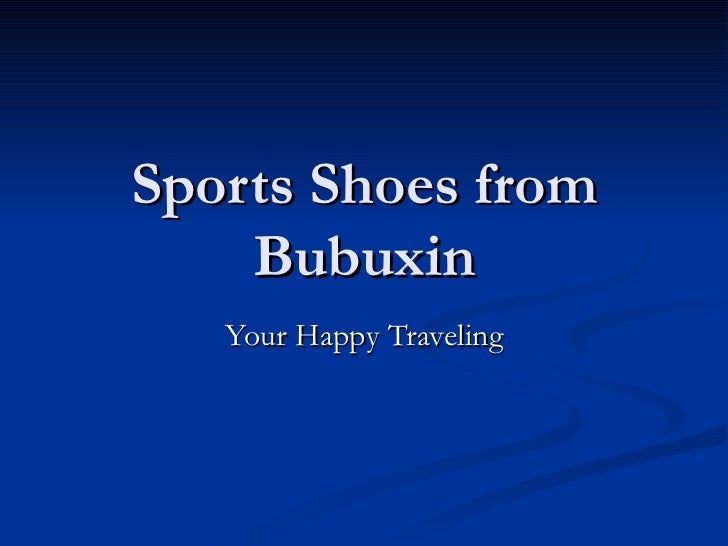 Sports Shoes from Bubuxin Your Happy Traveling