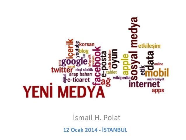 İsmail H. Polat 12 Ocak 2014 - İSTANBUL