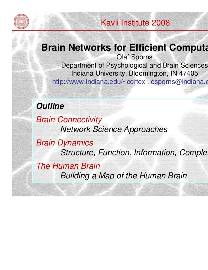 Kavli Institute 2008 Brain Networks for Efficient Computation                         Olaf Sporns       Department of Psyc...