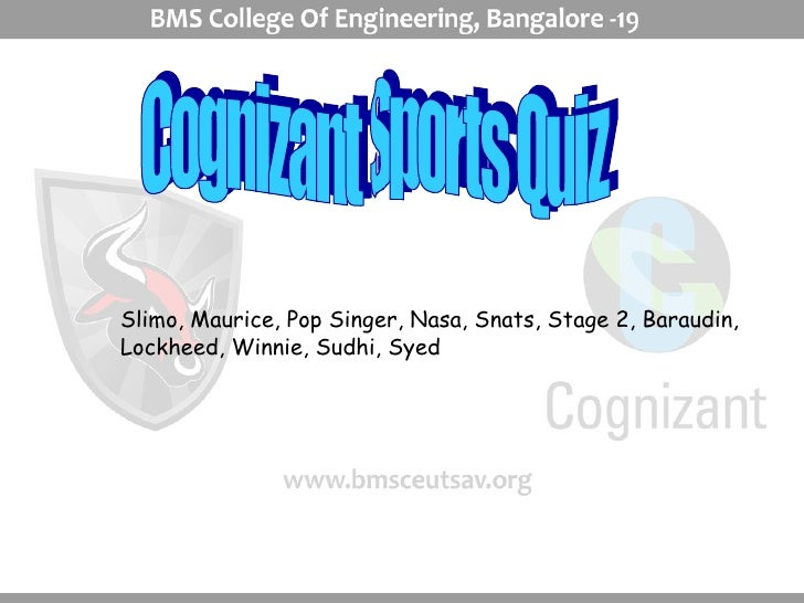 Cognizant Sports Quiz Slimo, Maurice, Pop Singer, Nasa, Snats, Stage 2, Baraudin, Lockheed, Winnie, Sudhi, Syed