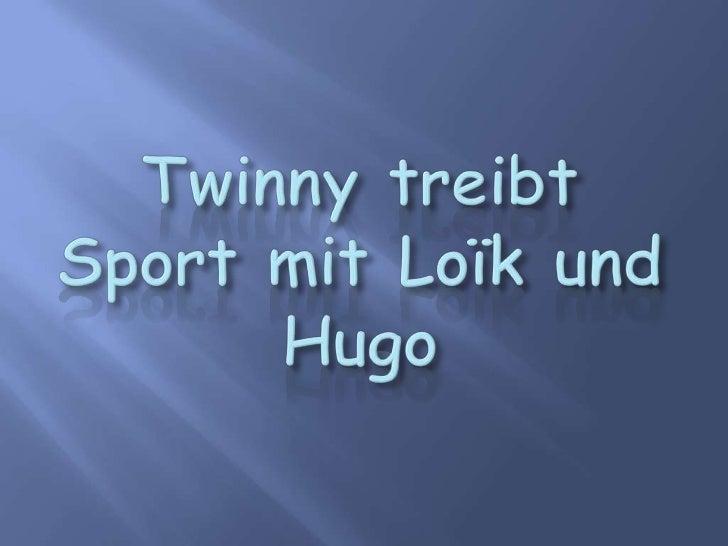 Twinnytreibt Sport mit Loïk und Hugo<br />