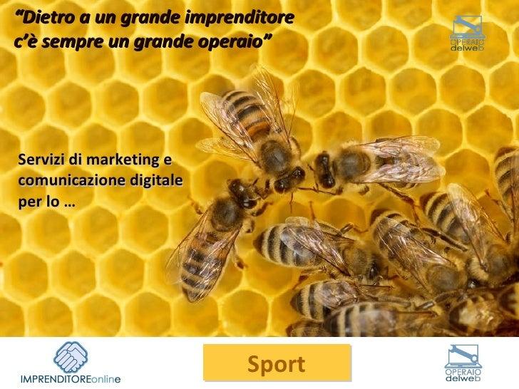 """Servizi di marketing e comunicazione digitale per lo … """" Dietro a un grande imprenditore c'è sempre un grande operaio""""  Sp..."""