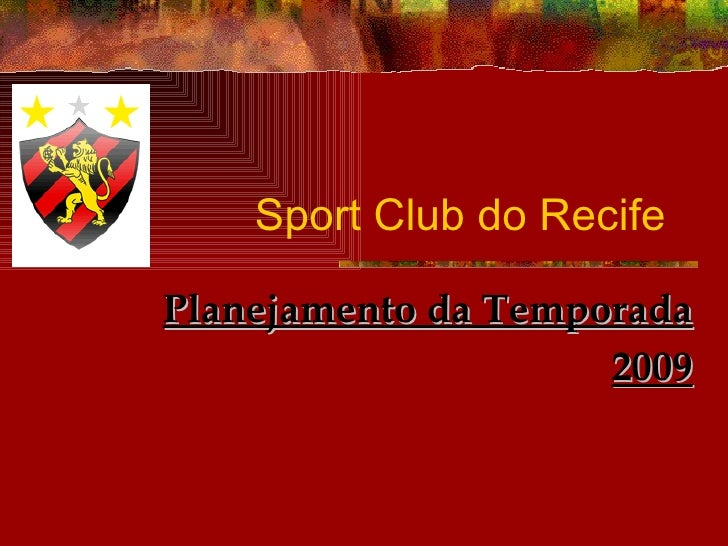 Sport Club do Recife  Planejamento da Temporada 2009