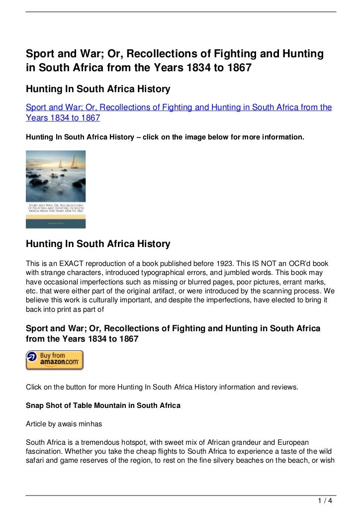 Sport and War; Or, Recollections of Fighting and Huntingin South Africa from the Years 1834 to 1867Hunting In South Africa...