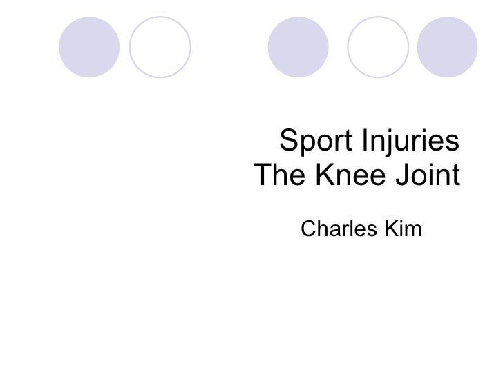 Sport Injuries The Knee Joint Charles Kim