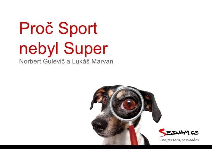 Proč Sportnebyl SuperNorbert Gulevič a Lukáš Marvan