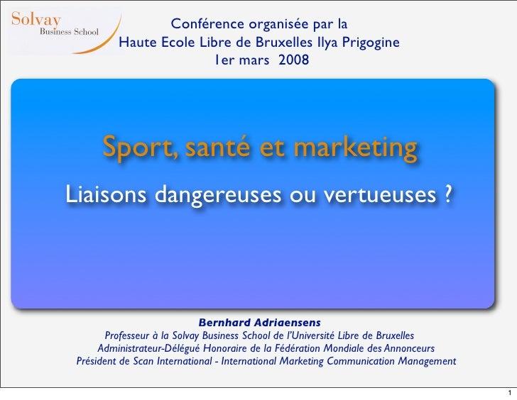 Conférence organisée par la           Haute Ecole Libre de Bruxelles Ilya Prigogine                         1er mars 2008 ...