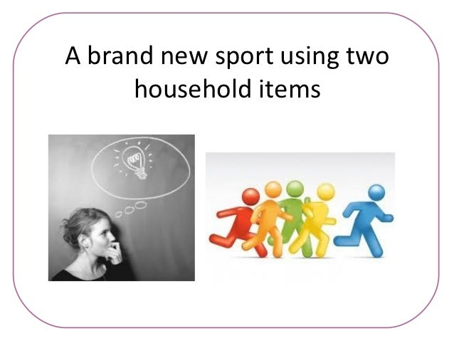A brand new sport using two      household items