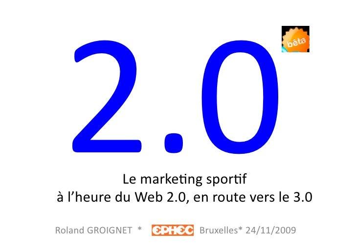 2.0         Le  marke?ng  spor?f      à  l'heure  du  Web  2.0,  en  route  vers  le  3.0   ...