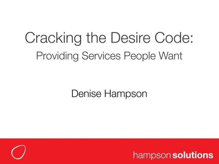 Cracking the Desire Code - Providing Services People Want
