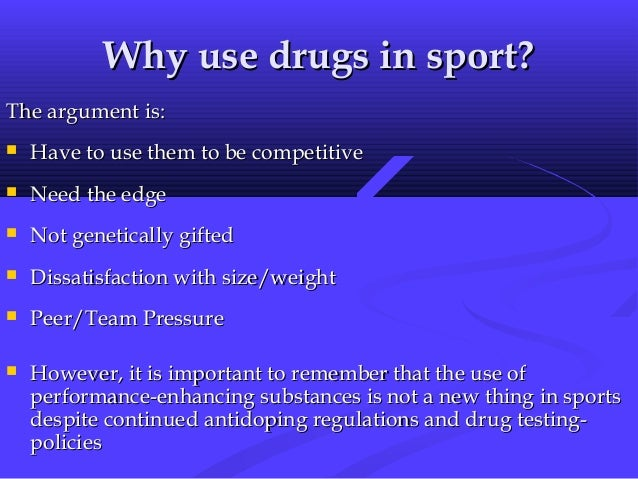 a look at the drugs used in sports Considering performance-enhancing drugs to boost your athletic performance besides being prohibited by most sports organizations, is illegal.