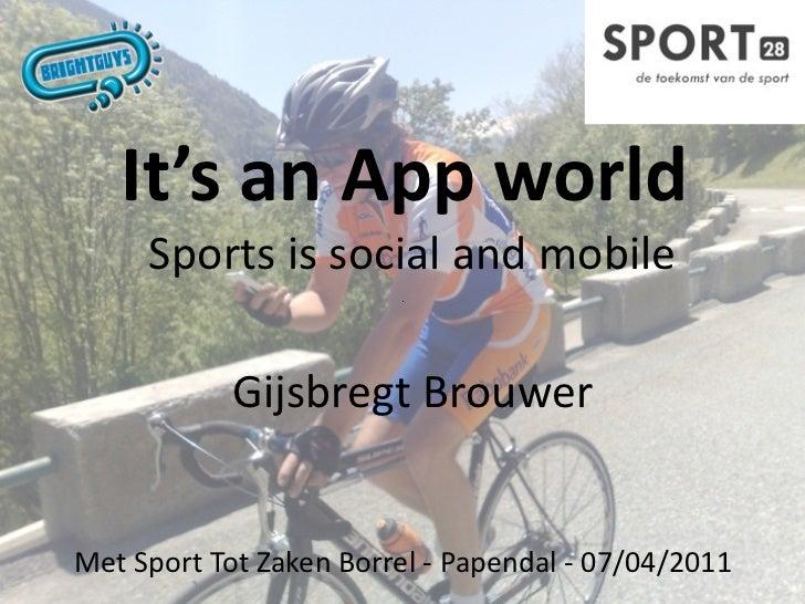 It'sanAppworld     Sportsissocialandmobile           GijsbregtBrouwerMetSportTotZakenBorrel‐Papendal‐07/04...