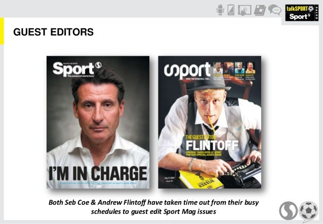GUEST EDITORSBoth Seb Coe & Andrew Flintoff have taken time out from their busyschedules to guest edit Sport Mag issues