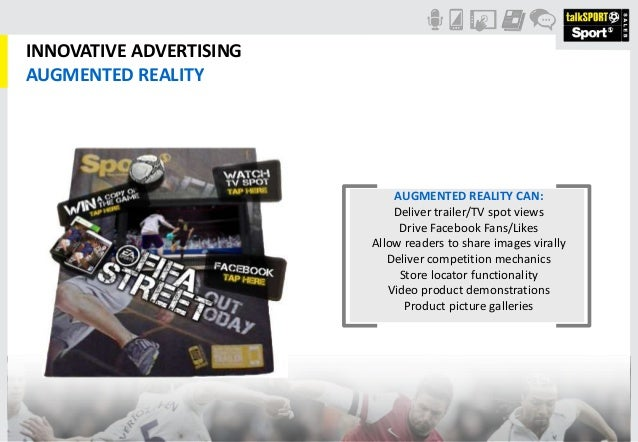 INNOVATIVE ADVERTISINGAUGMENTED REALITYAUGMENTED REALITY CAN:Deliver trailer/TV spot viewsDrive Facebook Fans/LikesAllow r...