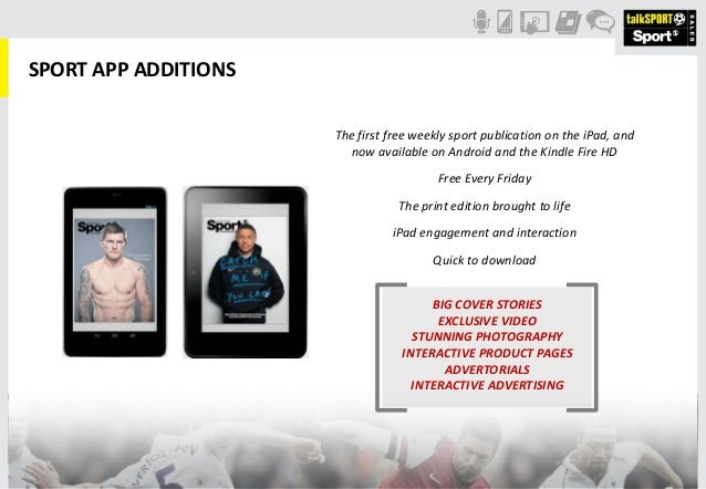 SPORT APP ADDITIONSThe first free weekly sport publication on the iPad, andnow available on Android and the Kindle Fire HD...
