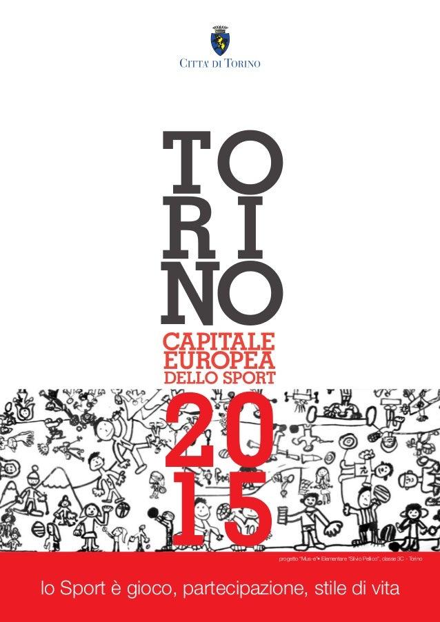 """progetto """"Mus-e""""• Elementare """"Silvio Pellico"""", classe 3C - Torino  lo Sport è gioco, partecipazione, stile di vita"""