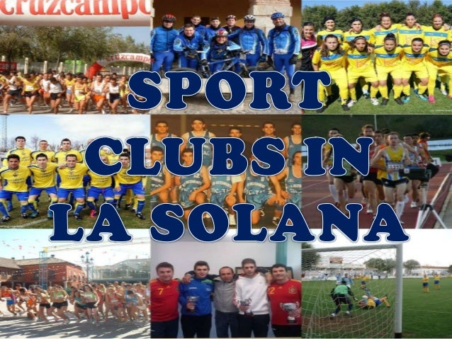 INTRODUCTIONSport is a very common activity practiced in La Solana. Thereare some different clubs related to different spo...