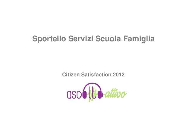 Sportello Servizi Scuola Famiglia        Citizen Satisfaction 2012