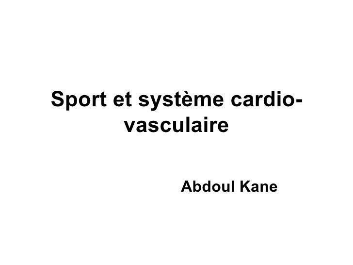 Sport et système cardio-vasculaire Abdoul Kane