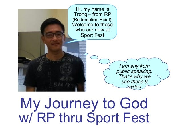 My Journey to God w/ RP thru Sport Fest Hi, my name is Trong – from RP (Redemption Point). Welcome to those who are new at...