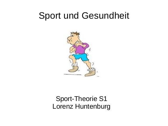 Sport und Gesundheit Sport-Theorie S1 Lorenz Huntenburg