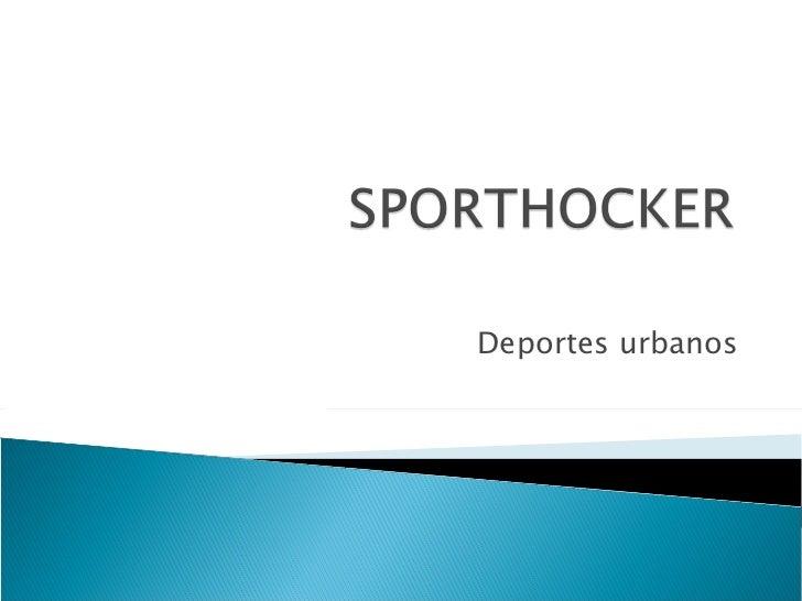 Deportes urbanos