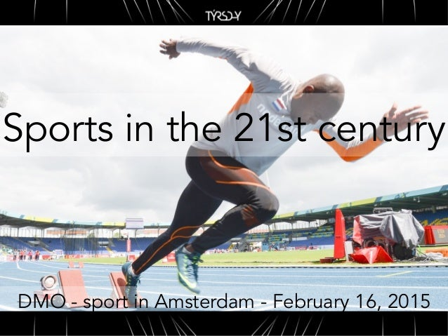 Sports in the 21st century DMO - sport in Amsterdam - February 16, 2015