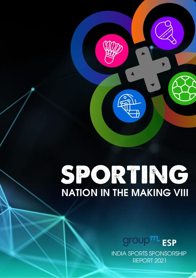 NATION IN THE MAKING VIII INDIA SPORTS SPONSORSHIP REPORT 2021