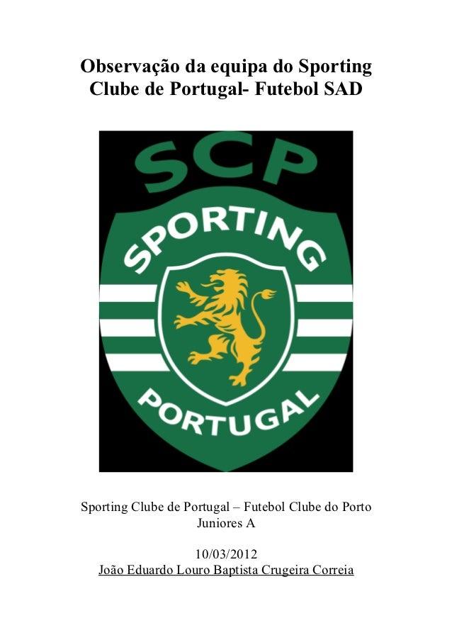 Observação da equipa do Sporting Clube de Portugal- Futebol SADSporting Clube de Portugal – Futebol Clube do Porto        ...