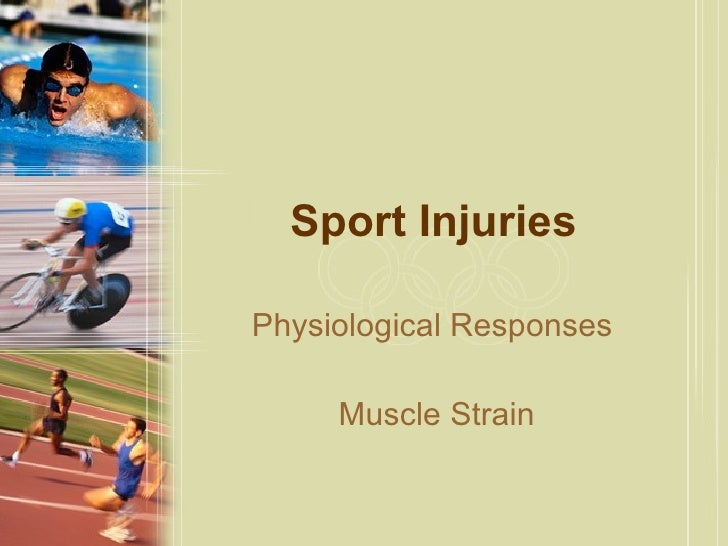 Sport Injuries  Physiological Responses  Muscle Strain