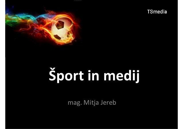 Šport in medij  mag. Mitja Jereb