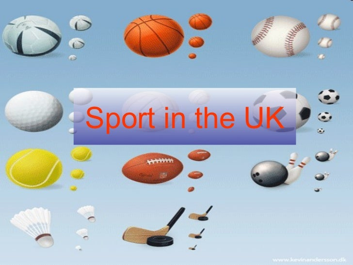 Sport in the UK            1