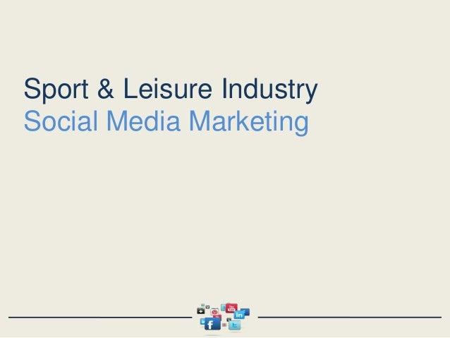 Sport & Leisure Industry Social Media Marketing