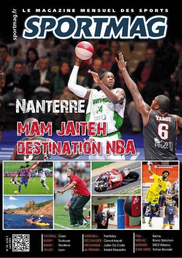 N°76-6,50€ avril2015 Nanterre L e m a g a z i n e m e n s u e l d e s s p o r t s sportmag.fr Football :Caen Rugby : Tou...