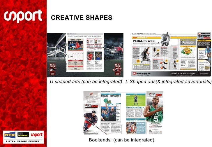 CREATIVE SHAPES U shaped ads (can be integrated) L Shaped ads(& integrated advertorials) Bookends  (can be integrated)