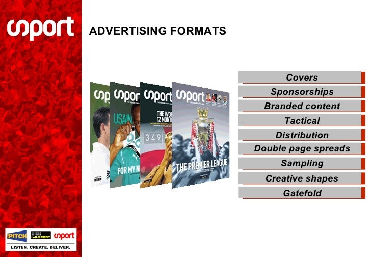 ADVERTISING FORMATS Covers Sponsorships Tactical Distribution Double page spreads Sampling Branded content Creative shapes...