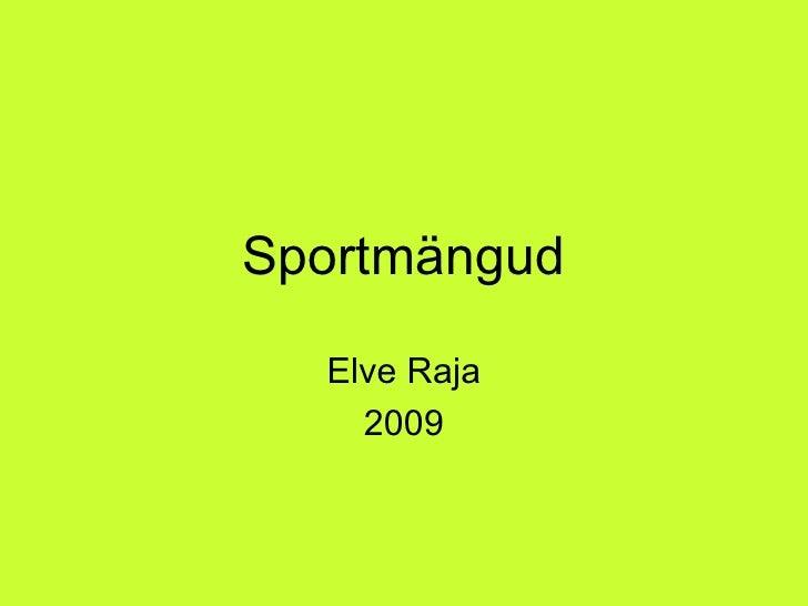 Sportmängud Elve Raja 2009