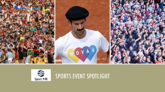 Insight for the Sport Industry SPORTS EVENT SPOTLIGHT