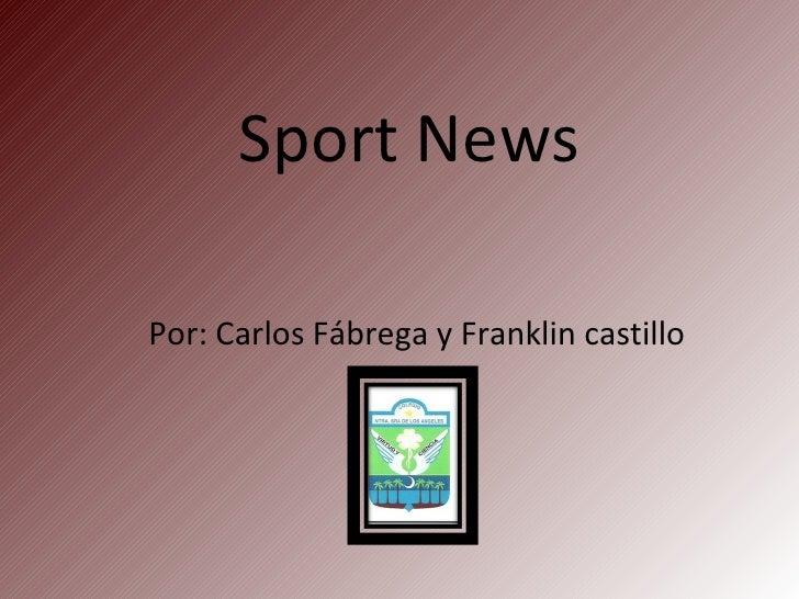 Sport News Por: Carlos Fábrega y Franklin castillo