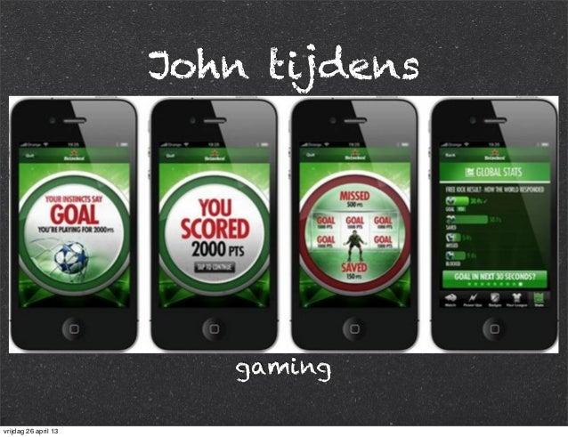 John tijdens gaming vrijdag 26 april 13
