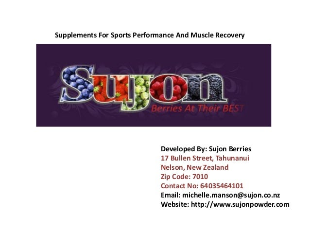 Supplements For Sports Performance And Muscle Recovery  Developed By: Sujon Berries  17 Bullen Street, Tahunanui  Nelson, ...