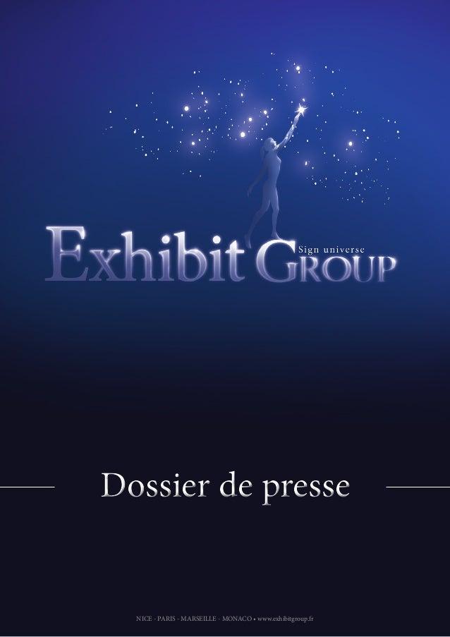 NICE - PARIS - MARSEILLE - MONACO • www.exhibitgroup.fr Dossier de presseDossier de presse