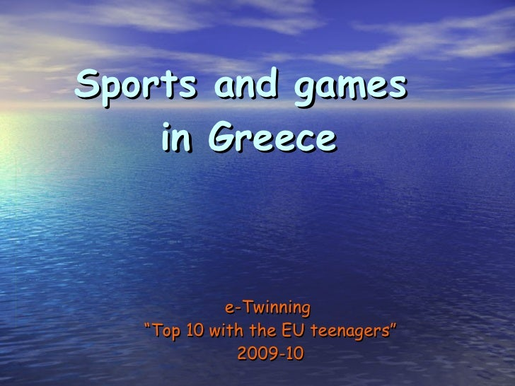 """Sports and games  in Greece e-Twinning  """" Top 10 with the EU teenagers"""" 2009-10"""