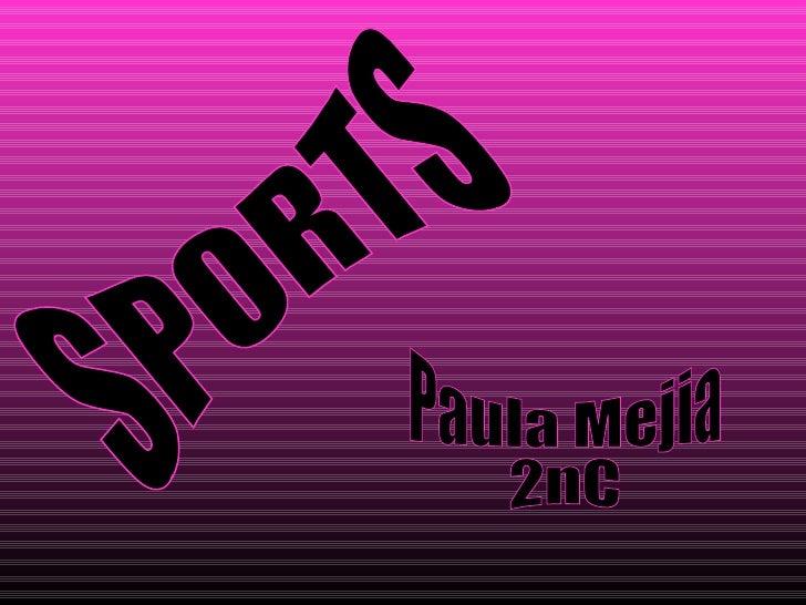 SPORTS Paula Mejia 2nC